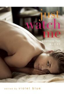 Just Watch Me - Violet Blue