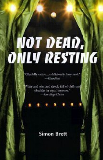 Not Dead, Only Resting - Simon Brett