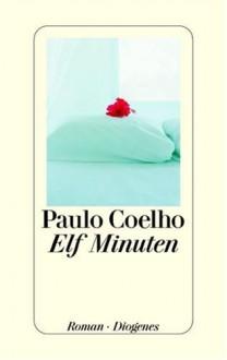 Elf Minuten (Gebundene Ausgabe) - Maralde Meyer-Minnemann, Paulo Coelho