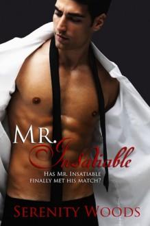 Mr. Insatiable - Serenity Woods