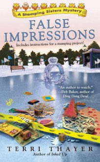 False Impressions (A Stamping Sisters Mystery) - Terri Thayer