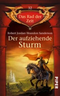 Der aufziehende Sturm - Robert Jordan, Brandon Sanderson, Andreas Decker
