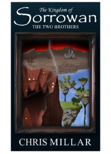 The Two Brothers (The Kingdom of Sorrowan (Book 2)) - Chris Millar