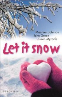 Let it snow - John Green, Maureen Johnson, Lauren Myracle, Jeske Nelissen