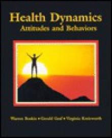 Health Dynamics: Attitudes and Behaviors - Warren D. Boskin