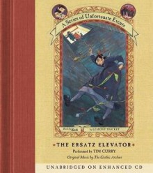 Series of Unfortunate Events #6: The Ersatz Elevator (Audio) - Tim Curry, Lemony Snicket