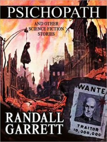 Psichopath And Other Science Fiction Stories - Randall Garrett