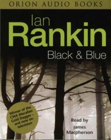 Black And Blue - Ian Rankin, James MacPherson