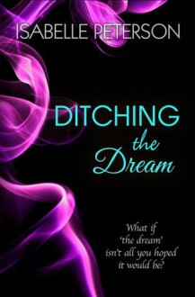 Ditching the Dream - Isabelle Peterson