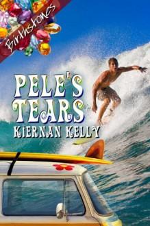 Pele's Tears - Kiernan Kelly