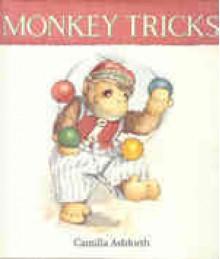 Monkey Tricks - Camilla Ashforth