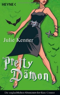 Pretty Dämon - Julie Kenner, Franziska Heel