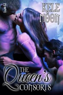 The Queen's Consorts - Kele Moon