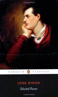 Selected Poems - George Gordon Byron, Peter J. Manning, Susan J. Wolfson