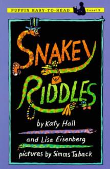 Snakey Riddles: Level 3 - Katy Hall, Lisa Eisenberg, Simms Taback