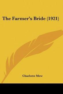 The Farmer's Bride (1921) - Charlotte Mew