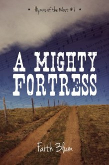 A Mighty Fortress (Hymns of the West) - Faith Blum