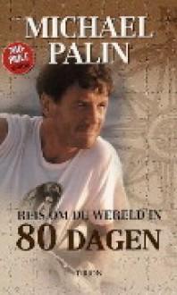 Reis om de wereld in 80 dagen - Michael Palin, Rika Vliek, I. van dam
