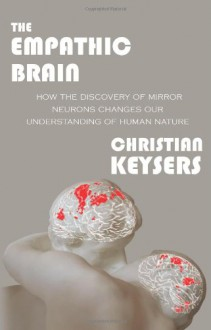 The Empathic Brain - Christian Keysers