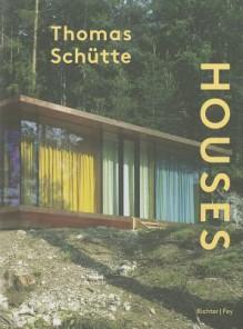 Thomas Schutte: Houses - Dieter Schwarz, Andrea Bellini, Thomas Schutte