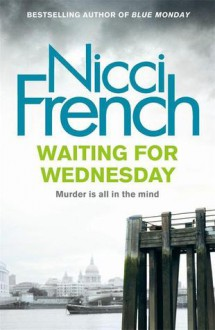 Waiting for Wednesday: A Frieda Klein Novel (Frida Klein 3) - Nicci French