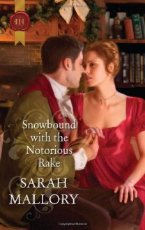 Snowbound with the Notorious Rake - Sarah Mallory
