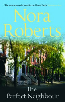 The Perfect Neighbour - Nora Roberts