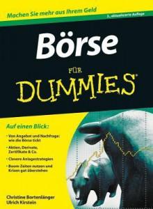 Börse Für Dummies[Machen Sie Mehr Aus Ihrem Geld!] - Christine Bortenlänger, Ulrich Kirstein