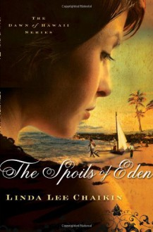 The Spoils of Eden - Linda Lee Chaikin