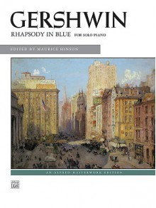 Rhapsody In Blue- Piano Solo (Alfred Masterwork Edition) - Alfred A. Knopf Publishing Company