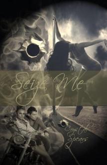 Seize Me (Breakneck, #1) - Crystal Spears