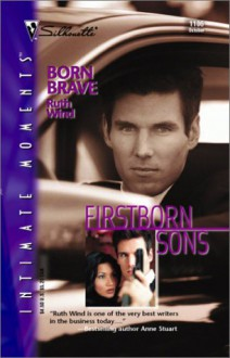 Born Brave (Firstborn Sons) - Ruth Wind