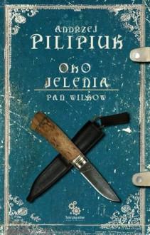 Oko Jelenia. Pan Wilków - Andrzej Pilipiuk