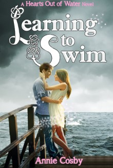 Learning to Swim (Hearts Out of Water #1) - Annie Cosby