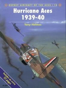 Hurricane Aces, 1939-40 - Tony Holmes, Keith Fretwell
