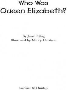 Who Was Queen Elizabeth? - June Eding