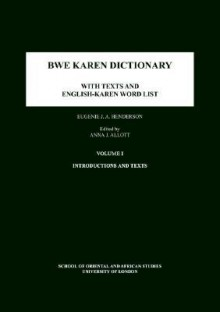 Bwe Karen Dictionary: With Texts and English-Karen Word List - J.A. Henderson