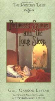 Princess Sonora and the Long Sleep - Gail Carson Levine, Mark Elliott