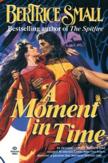 A Moment in Time - Bertrice Small