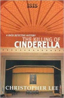 The Killing of Cinderella: A Bath Detective Mystery - Christopher Lee