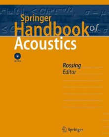 Springer Handbook of Acoustics [With CDROM] - Thomas D. Rossing