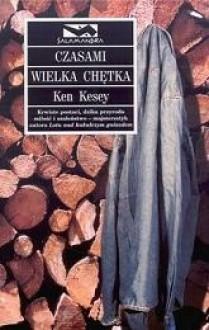 Czasami wielka chętka - Ken Kesey