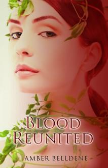 Blood Reunited - Amber Belldene