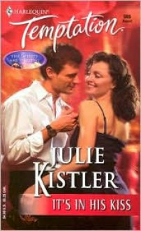 It's in His Kiss (The Spirits are Willing, #2) (Harlequin Temptation, #985) - Julie Kistler