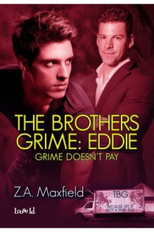 The Brothers Grime 2: Eddie - Z.A. Maxfield