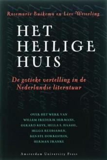 Het Heilige Huis: De Gotieke Vertelling In De Nederlandse Literatuur - Rosemarie Buikema, Lies Wesseling
