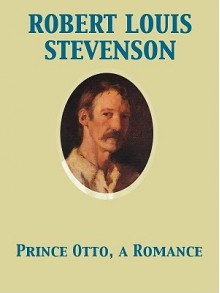 Prince Otto, a Romance - Robert Louis Stevenson