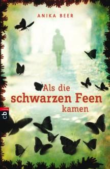 Als die schwarzen Feen kamen (German Edition) - Anika Beer