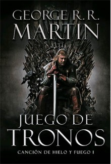 Juego de Tronos (Canción de Hielo y Fuego I) - George R.R. Martin