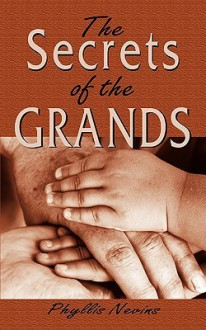 The Secrets of the Grands - Phyllis Nevins
